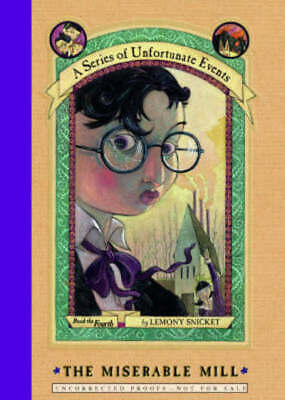Series of Unfortunate Events S.: The Miserable Mill by Lemony Snicket (Hardback)