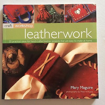 Leatherwork: 25 practical ideas for hand-crafted leather projects that are easy