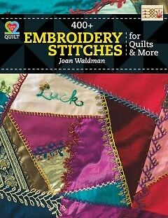 400 + Embroidery Stitches for Quilts & More - NEW - 9781604600674 by Waldman, Jo