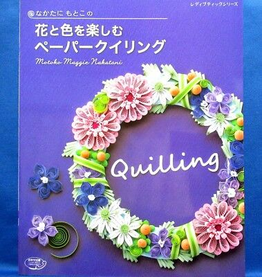 Beautiful Flower & Color Paper Quilling /Japanese Paper Craft Book Brand New!
