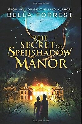 The Secret Of Spellshadow Manor (Book 1) - Book by Bella Forrest (Paperback)