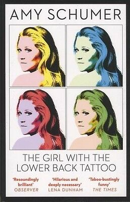 The Girl With The Lower Back Tattoo - Book by Amy Schumer (Paperback, 2017)