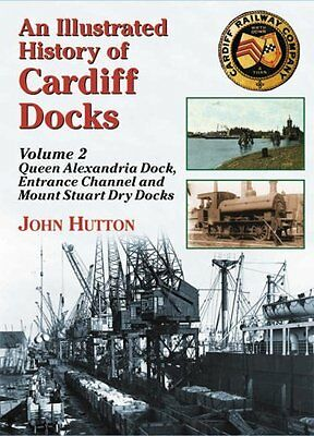 Illustrated History of Cardiff Docks by John Hutton Paperback Book New