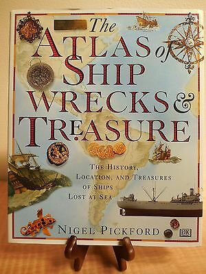 THE  ATLAS  OF  SHIPWRECKS  AND  TREASURE  by  Nigel Pickford  -  First Edition