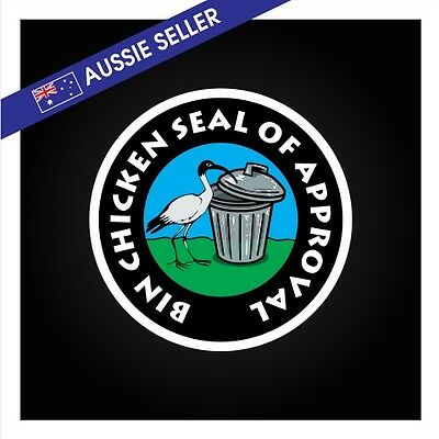 BIN CHICKEN SEAL OF APPROVAL Sticker Decal Ibis Funny Wall Toolbox Meme Family