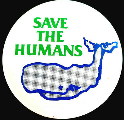 WHALES SAY: SAVE THE HUMANS about 1978 ECOLOGY   - ORIGINAL BUTTON PINBACK
