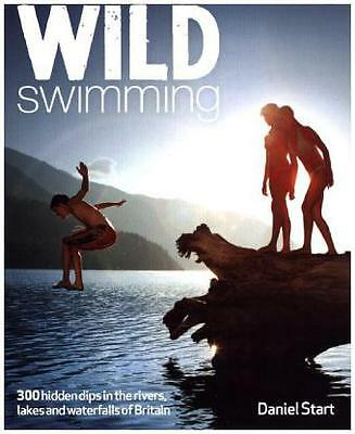 Wild Swimming - 300 hidden dips in the rivers, ...-NEW-9780957157330 by Start, D