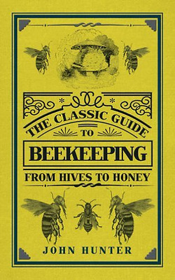 Hunter-The Classic Guide To Beekeeping  BOOK NEUF