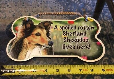 A spoiled rotten Shetland lives here! Dog Bone Wood Sign Plaque USA -  NEW