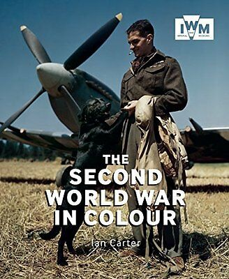 The Second World War in Colour by Ian Carter New Paperback Book
