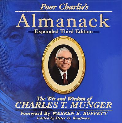 Poor Charlie's Almanack: The Wit and Wisdom of Charles T Munger - Charlie Munger
