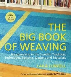 The Big Book of Weaving - NEW - 9781570766862 by Lundell, Laila/ Windesjo, Elisa