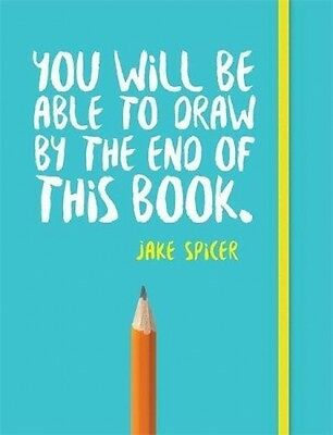 You Will Be Able To Draw By The End Of This Book (Paperback)