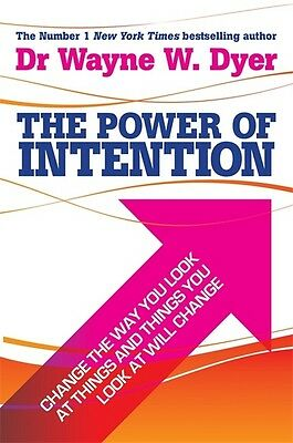 The power of intention by Wayne W. Dyer (Paperback)