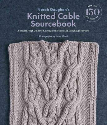 Norah Gaughan's Knitted Cable Sourcebook - Gaughan, Norah/ Flood, Jared (Pht) -