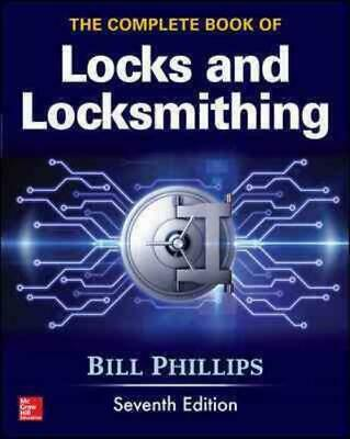 The Complete Book Of Locks And Locksmithing - Phillips, Bill - New Paperback Boo