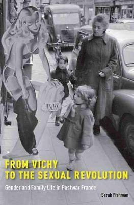 From Vichy To The Sexual Revolution - Fishman, Sarah - New Hardcover Book