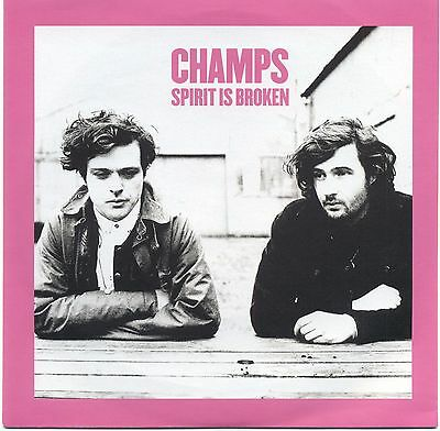 "7"" 45 Champs - Spirit Is Broken / Down Like Gold / Pretty Much"