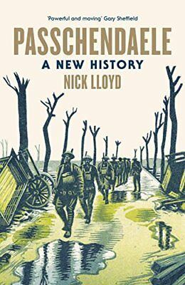Passchendaele: A New History by Nick Lloyd New Hardback Book