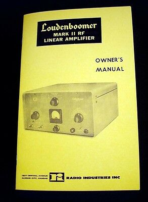 Radio Industries Inc. Loudenboomer Mark II Linear Amplifier Manual