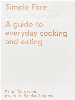 Simple Fare: Spring and Summer-NEW-9781419724145 by Mordechai, Karen
