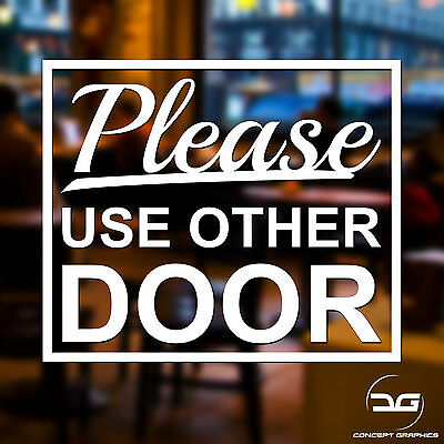 Please Use Other Door Home, Business Window / Wall Sign Vinyl Decal Sticker