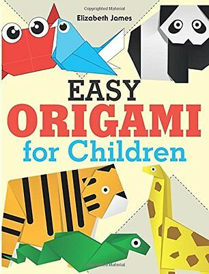 EASY ORIGAMI for Children by Elizabeth James Paperback Book New