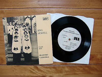 "7"" 45 ATR/ST/240-1 ""Sing Nowell - Carols From Bradford Cathedral"" Keith Rhodes"