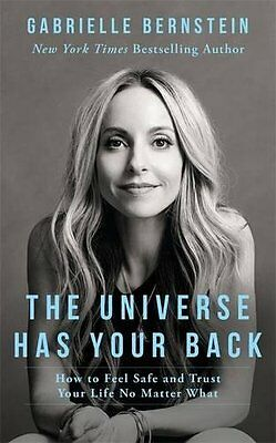 The Universe Has Your Back How to Feel by Gabrielle Bernstein Paperback Book New