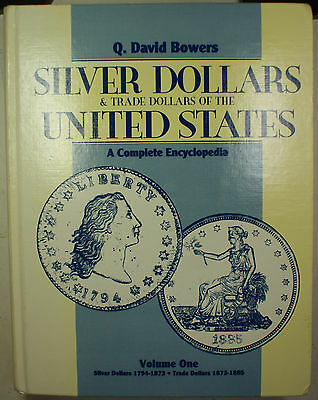 US Silver Dollars & Trade Dollars Encyclopedia Volume I By Q. David Bowers (EW)