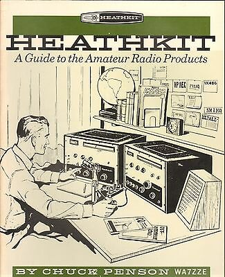 Heathkit A Guide to Amateur Radio Products Book by Chuck Penson WA7ZZE 1995