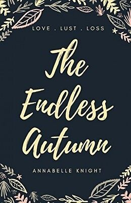 The Endless Autumn - Book by Annabelle Knight (Paperback, 2017)