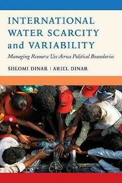 International Water Scarcity and Variability - NEW - 9780520292789 by Dinar, Shl