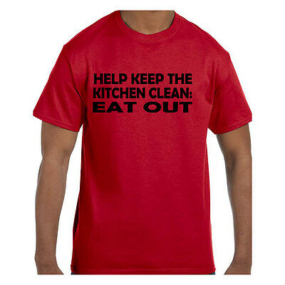 Funny Humor Tshirt Help Keep the Kitchen Clean Eat Out Short or Long Sleeve