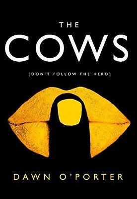 The Cows - Book by Dawn O'Porter (Hardcover, 2017)