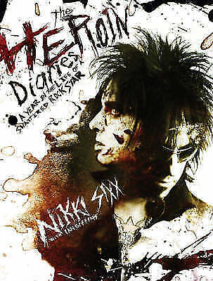 The Heroin Diaries: A Year in the Life of a Shattered R..., Sixx, Nikki Hardback