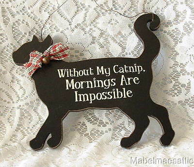 New Folk Country Black CAT Without My Catnip Mornings are Impossible  Wood SIGN