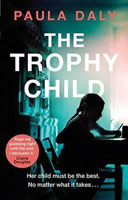 The Trophy Child by Paula Daly New Paperback Book