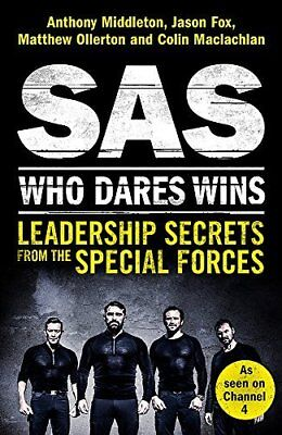 SAS: Who Dares Wins: Leadership Secrets  by Anthony Middleton New Paperback Book