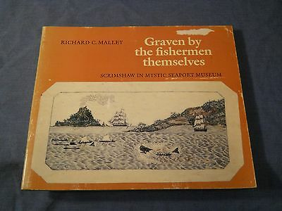 GRAVEN by the FISHERMEN THEMSELVES RICHARD C MALLEY SCRIMSHAW