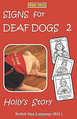 SIGNS for DEAF DOGS 2 British Sign Language BS by Cath Smith New Paperback Book