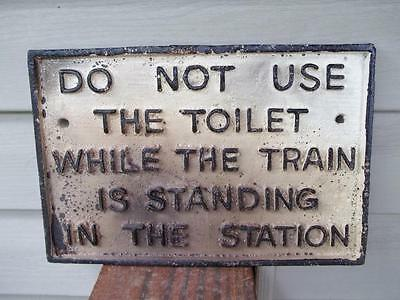 Old Cast Iron Railroad Sign Do Not Use Toilet While Train Is Standing In Station