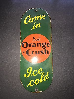 Drink Orange Crush Come In Porcelain Steel Door Push Sign General Store Soda Gas