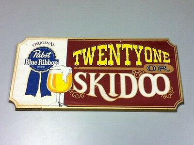 Pabst beer sign wood wall plaque 1 st series p-254 TWENTY ONE OR SKIDOO hx9