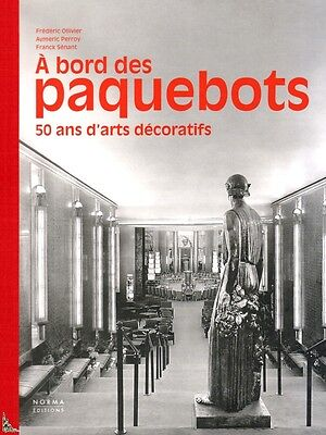 Paquebots Français, Liners 50 years of Decorative Arts