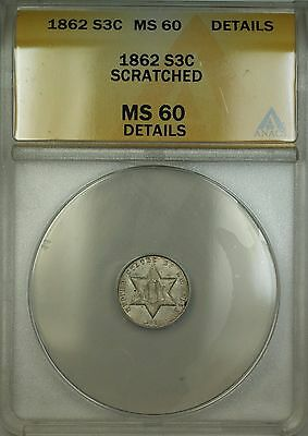 1862 3c Silver Three Cent Coin ANACS MS-60 Details Scratched PM