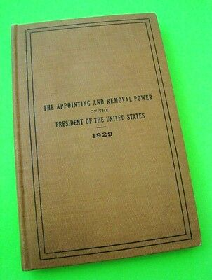 rare SIGNED 1929 PRESIDENTIAL APPOINTING & REMOVAL POWERS Hardcover Book + BONUS