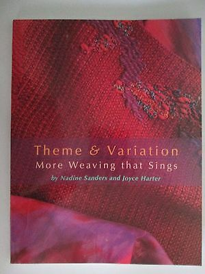 THEME & VARIATION MORE WEAVING THAT SINGS Nadine Sanders & Joyce Harter SIGNED