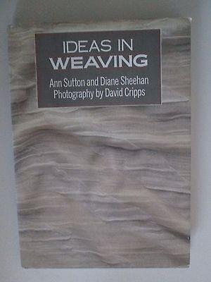 IDEAS IN WEAVING Ann Sutton & Diane Sheehan HC Book 1988 Interweave Press