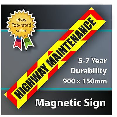MAGNETIC HIGHWAY MAINTENANCE SIGN SIZE 900x150mm Laminated Durable Weatherproof
